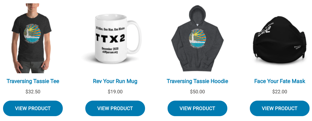 The #TTX2 Shop! Proceeds from every purchase go to The Stiff Person Syndrome Research Foundation